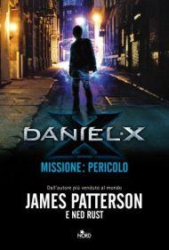 james patterson - daniel x missione pericolo