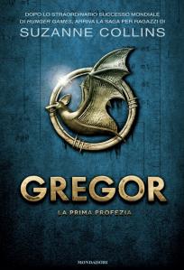 Suzanne Collins: Gregor. La prima profezia (Mondadori)