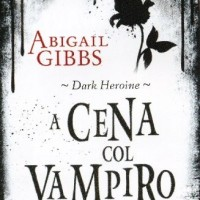 Anteprima: The Dark Heroin. A cena col vampiro di Abigail Gibbs (Fabbri)