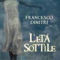 L'Età Sottile: intervista a Francesco Dimitri (Salani)