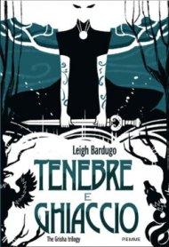 leigh bardugo - tenebre e ghiaccio