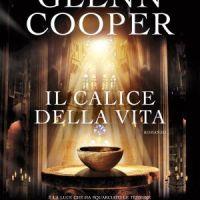 Ottobre 2013: anteprima Il calice della vita di Glenn Cooper (Nord)
