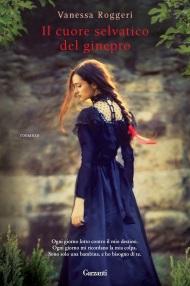 vanessa roggeri - Il cuore selvatico del ginepro