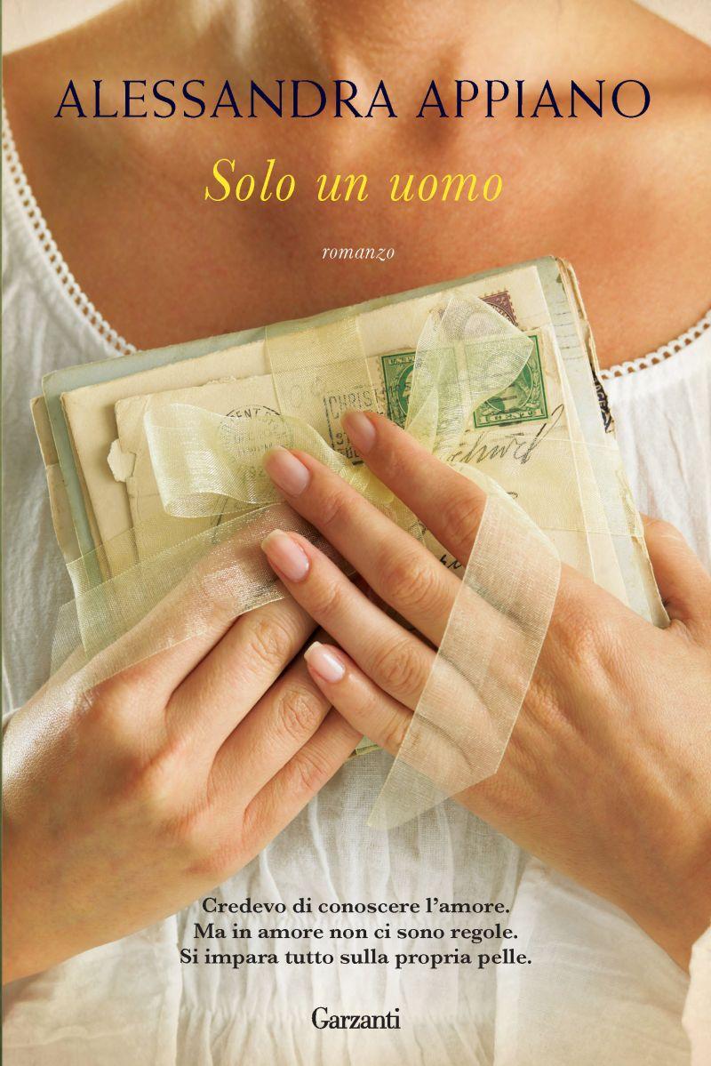 Solo un uomo: intervista ad Alessandra Appiano (Garzanti)
