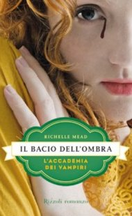 richelle mead - il bacio dell'ombra