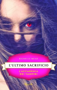 richelle mead - ultimo sacrificio