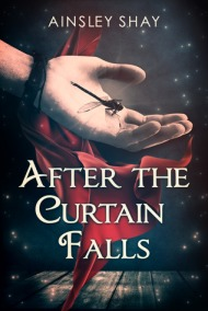 ainsley shay - after the curtain falls