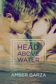 amber garza - head above water