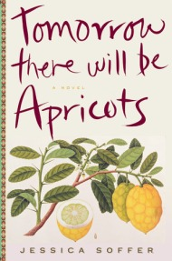 jessica soffer - tomorrow there will be apricots