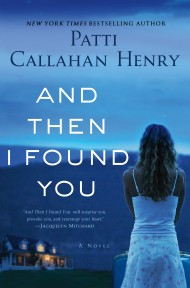 patti callahan henry - and then i found you