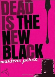 marlene perez - dead is the new black