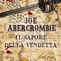 Il Sapore della Vendetta (Joe Abercrombie): intervista a Edoardo Rialti