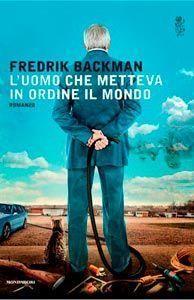 fredrik backman - uomo metteva ordine