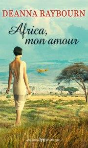deanna raybourn - africa mon amour