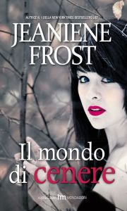 jeaniene frost - il mondo di cenere ok
