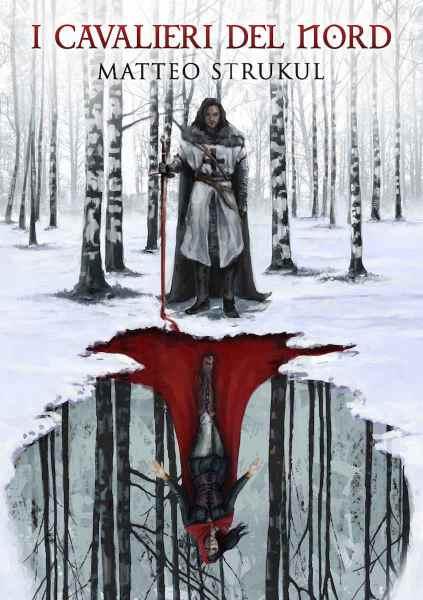 matteo strukul - i cavalieri del nord