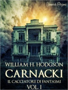 William H. Hodgson - Carnacki Il Cacciatore di Fantasmi Vol. I promo
