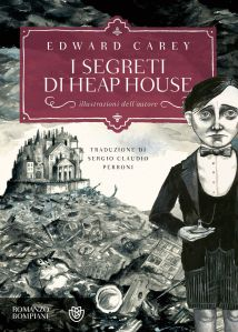edward carey - i segreti di heap house