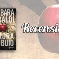 Recensione: Aurora nel Buio di Barbara Baraldi